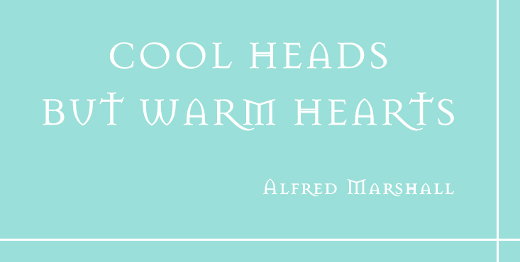 COOL HEADS BUT WARM HEARTS ALFRED MARSHALL